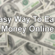Easy way to earn money online